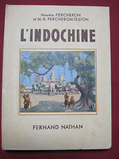 L'INDOCHINE - Maurice PERCHERON et M.R PERCHERON TESTON - Fernand NATHAN - 1946