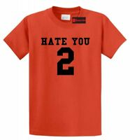 Hate You 2 Funny T Shirt Sports Gift Anti Social Party Tee Shirt S-5XL