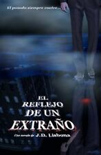 El Reflejo de un Extraño by J. Lisbona (2013, Paperback)