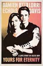 Yours for Eternity: A Love Story on Death Row by Damien Echols, Lorri Davis