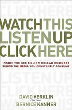 Watch This, Listen up, Click Here : Inside the 300 Billion Dollar Business...