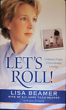 Let's Roll: Ordinary People Extraordinary People by Lisa Beamer (2002 HC) 1st Ed