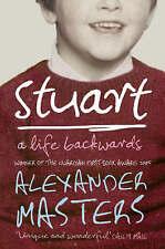 Stuart: A Life Backwards by Alexander Masters (Paperback, 2006)