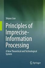 Principles of Imprecise-Information Processing: A New Theoretical and Technologi