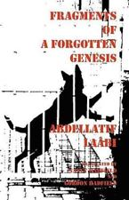 Fragments of a Forgotten Genesis by Abdellatif La�bi and Abdellatif La[bi...