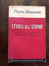 P. ROUSSEAU STORIA DELL'ATOMO GHERARDO CASINI ED. 1950