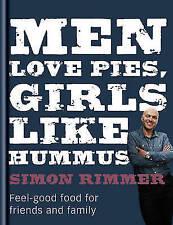 Men Love Pies, Girls Like Hummus by Simon Rimmer (Hardback, 2012)