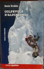 Colpevole D'alpinismo Di Denis Urubko Ed.priuli & Verlucca 2014 Nuovo!!!
