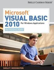 Microsoft Visual Basic 2010 For Windows Applications Introductory by Shelly