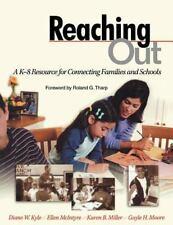 Reaching Out : A K-8 Resource for Connecting Families and Schools by Karen B....