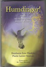 HUMDINGER! SIGNED BY BOTH AUTHORS STEHANIE HASKINS & PAULA SEAMAN  9781598491159