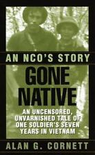 Gone Native : An NCO's Story by Alan Cornett (2000, Paperback)