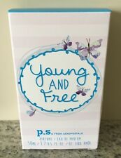 P.S. FROM AEROPOSTALE YOUNG AND FREE EAU DE PARFUME/PERFUME 1.7 OZ. NEW IN BOX.