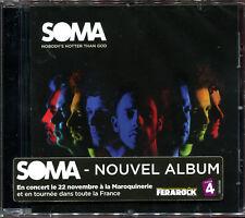 SOMA - NOBODY'S HOTTER THAN GOD - CD ALBUM NEUF ET SOUS CELLO / NEW SEALED
