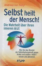SELBST HEILT DER MENSCH ! - Andreas von Retyi BUCH - NEU