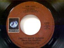 """SAM KAPU """"CHOTTO MATTE KUDASAI (NEVER SAY GOODBYE) / PUPU HINU HINU"""" 45"""