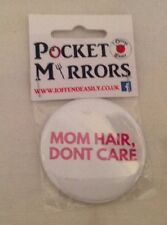 ** NEW ~ Round Pocket Compact Mirror ~ Mom Hair, Don't Care **