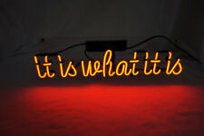 """18""""x6""""IT IS WHAT IT IS Neon Sign Light Real Glass Tube Room Wall Poster Handmade"""