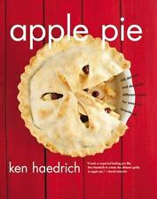 Apple Pie: 100 Delicious and Decidedly Different Recipes for America's Favorite