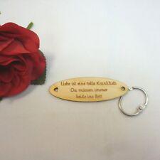 Liebe ist eine tolle Krankheit da müßen immer... Schlüsselanhänger aus Holz