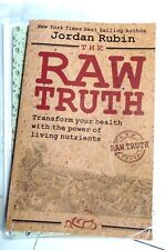 THE RAW TRUTH - Transform Your Health with the Power of Living Nutrients