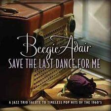 Save the Last Dance For Me - Beegie Adair
