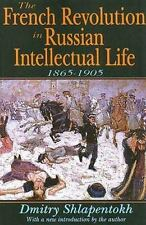 The French Revolution in Russian Intellectual Life: 1865-1905, , Shlapentokh, Dm