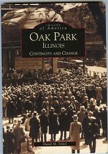Illinois History - Oak Park, Continuity & Change, Images of America, 2000 Book