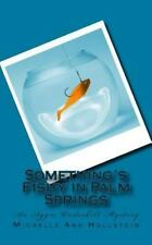 Something's Fishy in Palm Springs : An Aggie Underhill Mystery by Michelle...