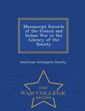 Manuscript Records of the French and Indian War in the Library of the Soicety -