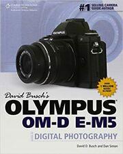 David Busch's Olympus OM-D EM-5 Guide to Digital SLR Photography