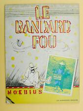 MOEBIUS Le Bandard fou 1974 Humanoides Assoc ies