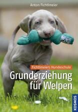 Grunderziehung für Welpen von Anton Fichtlmeier (2014, Gebundene Ausgabe)