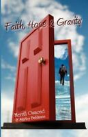 Faith, Hope and Gravity, Paperback by Osmond, Merrill Davis; Bahlmann, Shirle...