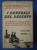 BARNETT-I GENERALI DEL DESERTO-GUERRA IN AFRICA-MONTGOMERY-LONGANESI 1961*