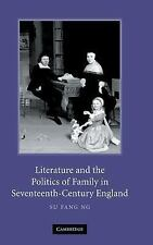 NEW - Literature and the Politics of Family in Seventeenth-Century England