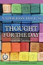 Napoleon Hill's Thought For The Day: By Napoleon Hill