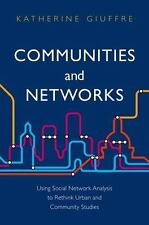 Communities and Networks: Using Social Network Analysis to Rethink Urban and Com