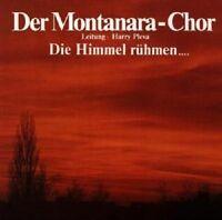 "MONTANARA CHOR ""HIMMEL RÜHMEN..."" CD NEUWARE"
