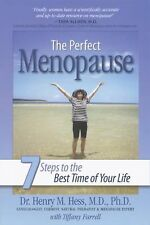 The Perfect Menopause: 7 Steps to the Best Time of Your Life, Dr. Henry M. Hess,