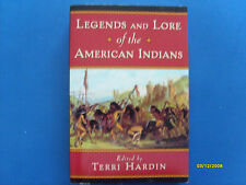 Legends and Lore of the American Indians by Terri Hardin (1993, Softcover)