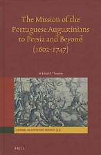 The Mission of the Portuguese Augustinians to Persia and Beyond (1602-1747) (Stu