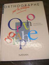 Orthographe par la pratique - Nathan Formation  Bentolila - Manuel scolaire 1993