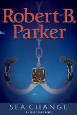 A Jesse Stone Novel Ser.: Sea Change by Robert B. Parker (2006, Hardcover)