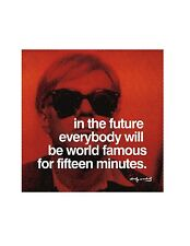 Andy Warhol In the future everybody will be world famous .. Poster Kunstdruck