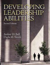 Developing Leadership Abilities (2nd Edition) by Bell Ph.D., Arthur H., Smith P