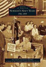 Images of America: Norman's Navy Years : 1942-1959 by Sue Schrems, Vernon...