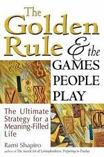 The Golden Rule and the Games People Play: The Ultimate Strategy for a Meaning-F