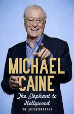 The Elephant to Hollywood: The most up-to-date, definitive, bestselling autobiography by Michael Caine (Hardback, 2010)