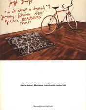 PIERRE NAHON, MARIANNE, MARCHANDS, UN PORTRAIT - Bernard Lamarche-Vadel - BP